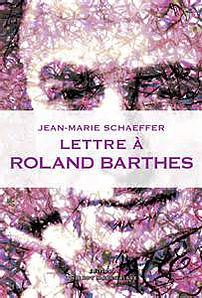 Schaeffer Lettres à Roland Barthes
